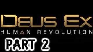 Deus Ex Human Revolution Walkthrough Part 2 - Xbox 360 Gameplay With Live Commentary