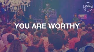 You Are Worthy - Hillsong Worship Mp3