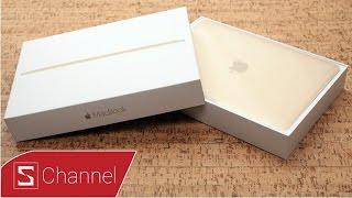 Schannel - Mở hộp MacBook 12 inch : Khi thực tế còn đẹp hơn cả trên TV