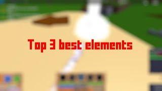 Elemental Battlegrounds | Top 3 best elements