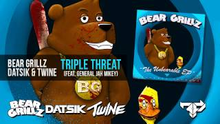 Bear Grillz, Datsik & Twine - Triple Threat (feat. General Jah Mikey)