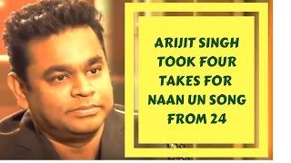 Download Hindi Video Songs - Arijit Singh took four takes - A R Rahman