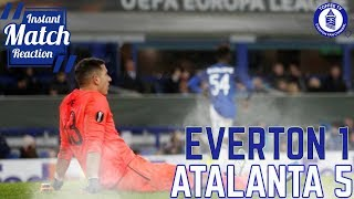 Euro Misery Continues | Everton 1-5 Atalanta | Instant Match Reaction