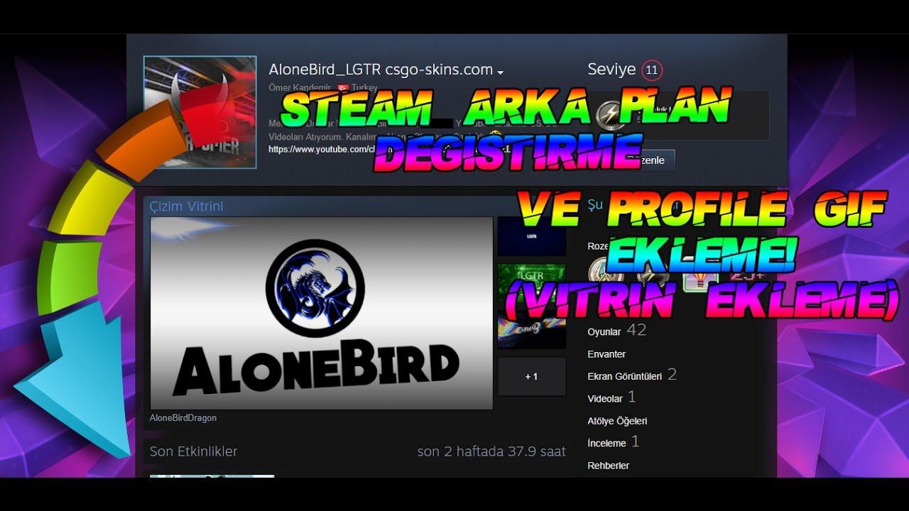 Steam Arkaplan Değiştirme Ve Profile Gif Ekleme 2018 Youtube