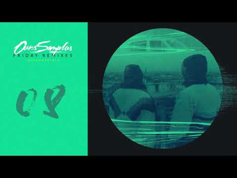 Ours Samplus - Friday Remix 8