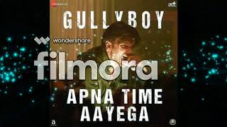 Apna Time Aayega   Gully Boy Full song