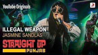 Illegal Weapon | Jasmine Sandlas | Straight Up Punjab