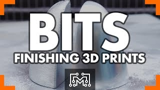 Finishing 3D Prints // Bits