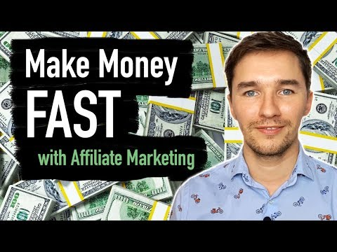 How To Make Money FAST With Affiliate Marketing