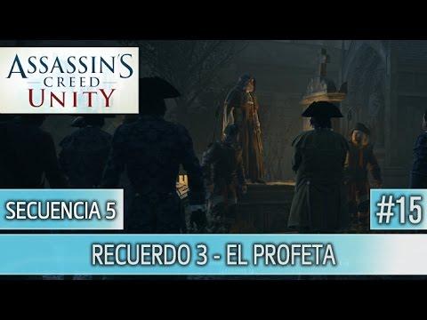 Assassin's Creed Unity - Guia Walkthrough - Secuencia 5 - El profeta al 100% | Español