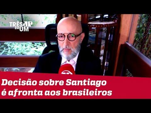#JosiasDeSouza: Decisão sobre Santiago não é uma afronta ao STF, é uma afronta aos brasileiros