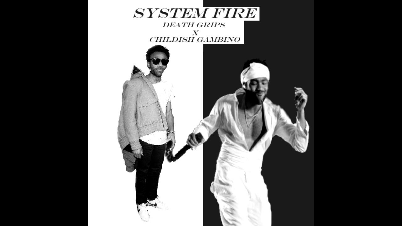 System Fire - Death Grips x Childish Gambino (Mashup)