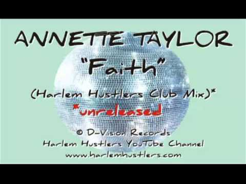 Annette Taylor - Faith (Harlem Hustlers unreleased mix)