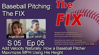 Baseball Pitching - The FIX S5 E05 - Add Velocity - How Baseball Pitcher Maximizes MPH Using Height