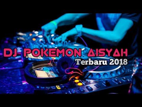 Dj Pokemon [aisyah] mantaapp broo- ( Funkkalan Boy's ) #2018