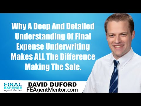 Final Expense Sales - Training The Importance Of Understanding Underwriting