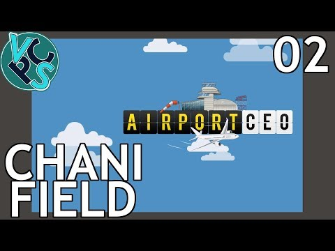Airport CEO EP02: Chani Field - Airport Management Tycoon Gameplay