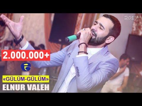 Elnur Valeh - ♥ Gulum - Gulum ♥ | 2017