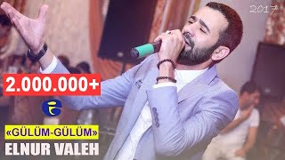Elnur Valeh - ♥ Gulum - Gulum ♥ | 2017 |  █▬█ █ ▀█▀ Mp3 Yukle Endir indir Download - INDIRMP3.RU
