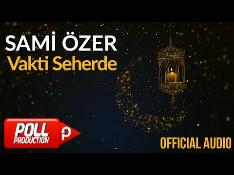 Sami Özer - Vakti Seherde ( Official Audio )