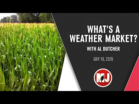 What's A Weather Market?   Al Dutcher   July 10, 2020