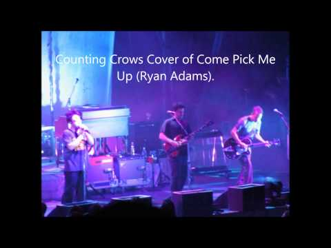 Counting Crows covering Ryan Adam's Come Pick Me Up