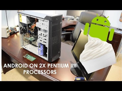 Android 2.2 Froyo Running on 2X Pentium III Processors