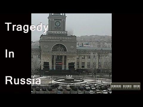 Tragic Train Station bombing in Russia - Volgograd