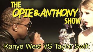 Opie & Anthony: Kanye West Vs Taylor Swift (09/14-09/17, 11/09/09)