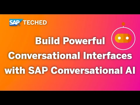 Build Powerful Conversational Interfaces with SAP Conversational AI   SAP TechEd in 2020