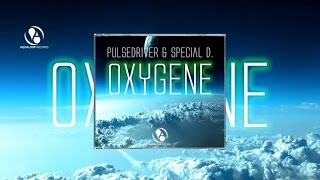 Pulsedriver & Special D. - Oxygene