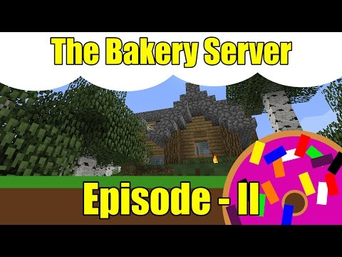 Minecraft :: The Bakery Server :: Episode 2 - House on a Hilltop