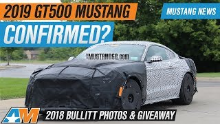 2019 Ford Mustang GT500 Gets 5.2L Supercharger + 2018 Bullitt Mustang Photos & Giveaway
