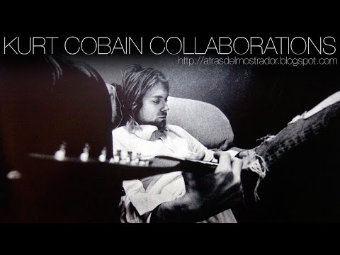 Kurt Cobain Collaborations (Without Nirvana)