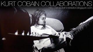 Kurt Cobain Collaborations (Without Nirvana)