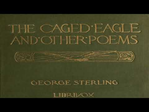 Caged Eagle, and Other Poems | George Sterling | Poetry | Speaking Book | English | 2/2