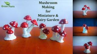 How to Make Mushroom For Miniature & Fairy Garden   Mini Garden Toys Ideas //GREEN PLANTS