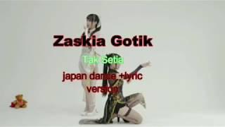Zaskia gotik _ Tak Setia