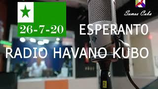 RADIO HABANA CUBA EN ESPERANTO 26-JULIO-2020 / RADIO HAVANO KUBO-ESPERANTO 26-07-2020