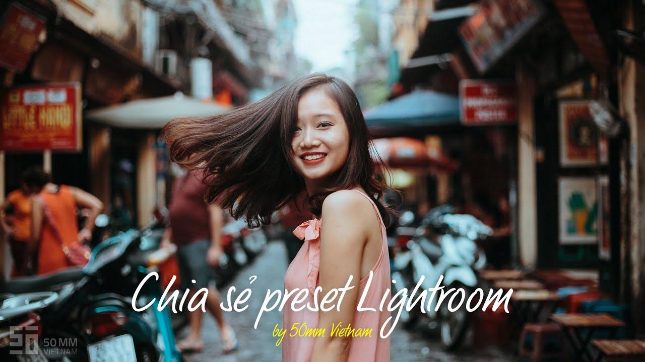 Tặng Preset Lightroom cực đẹp do 50mm Vietnam chế tạo!