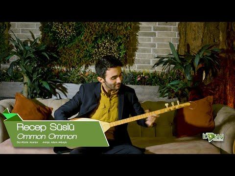 RECEP SÜSLÜ - Ommon Ommon (söz Ümit Özmen Müzik Mücahit Aslan 2020 Yeni Klip