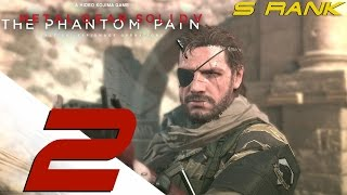 Metal Gear Solid 5 Phantom Pain - S Rank Walkthrough Part 2 - Phantom Limbs