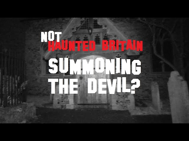 (NOT) Haunted Britain: Summoning The Devil? (Broomfield - Part 2)