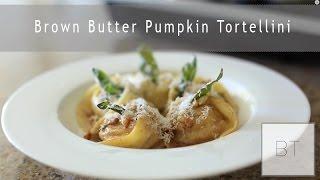 Brown Butter Pumpkin Tortellini | Byron Talbott