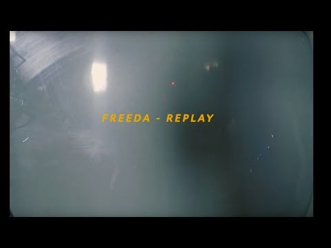 Freeda - Replay (Official Video)