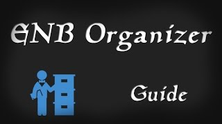 Installing and Using ENB Organizer