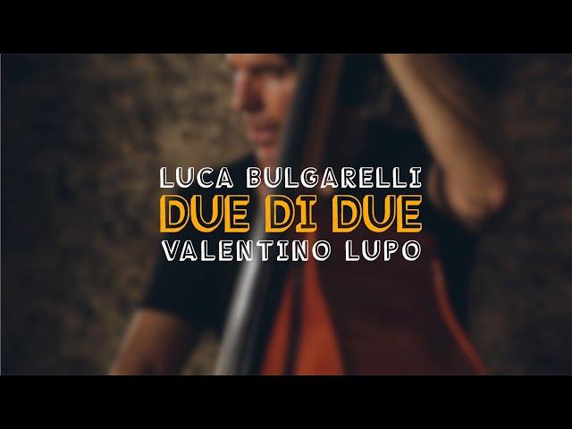 Jitterbug Waltz (F. Waller) e Travels (Pat Metheny) | Due Di Due | Luca Bulgarelli, Valentino Lupo