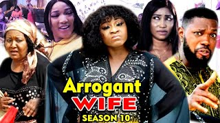 ARROGANT WIFE SEASON 10 -(Trending Movie) Destiny Etico 2021 Latest Nigerian Nollywood Movie Full HD
