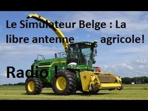 Le Simulateur Belge : La libre antenne agricole! | Notre et votre Radio !!