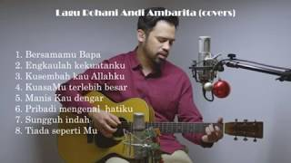 Playlist Lagu Rohani Cover by Andy Ambarita Terbaru 2020